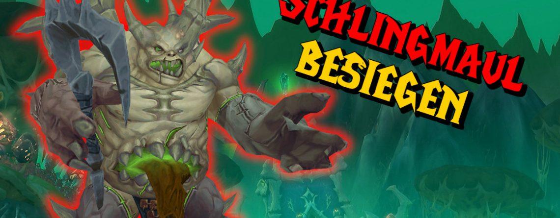 WoW Schlingmaul besiegen titel title 1280x720